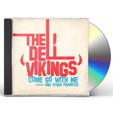 Dell Vikings COME GO WITH ME CD
