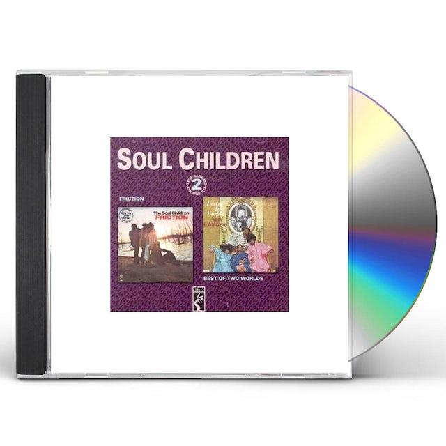 Soul Children FRICTION/BEST OF BOTH WORLDS CD