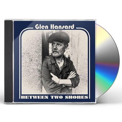 Glen Hansard BETWEEN TWO SHORES CD