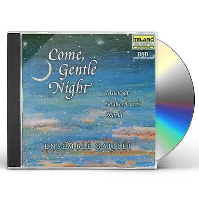 Ensemble Galilei COME GENTLE NIGHT: MUSIC OF SHAKESPEARE'S WORLD CD