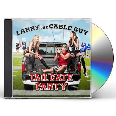 Larry the Cable Guy TAILGATE PARTY CD