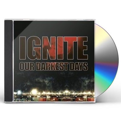 Ignite OUR DARKEST DAYS CD