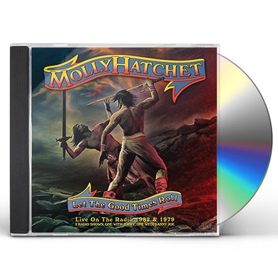 Molly Hatchet LET THE GOOD TIMES ROLL: LIVE ON THE RADIO 82 & 79 CD