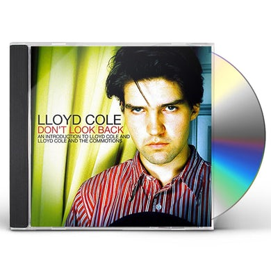 Lloyd Cole DONT LOOK BACK: AN INTRODUCTION TO CD