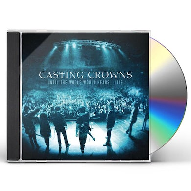 Casting Crowns UNTIL THE WHOLE WORLD HEARS LIVE CD