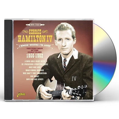 George Hamilton IV I KNOW WHERE I'M GOIN: VERY BEST OF EARLY YEARS CD