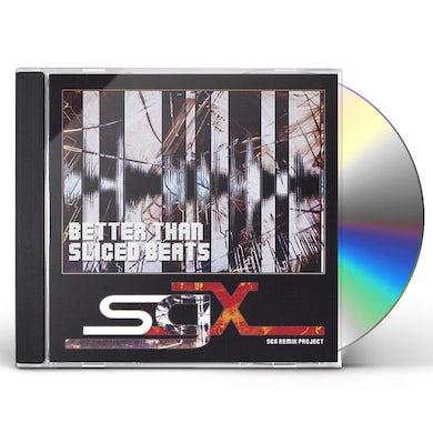 BETTER THAN SLICED BEATS-THE SGX REMIX ALBUM CD
