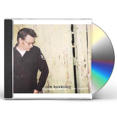 Sam Hawksley BROKEN HEARTS LIKE RECORDS CD