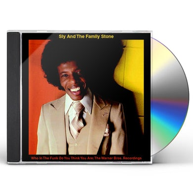 Sly & The Family Stone WHO IN THE FUNK DO YOU THINK YOU ARE: WARNER BROS. CD