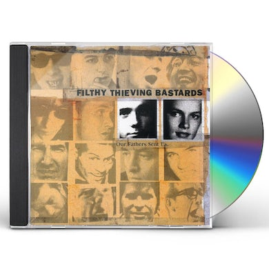 Filthy Thieving Bastards OUR FATHERS SENT US CD
