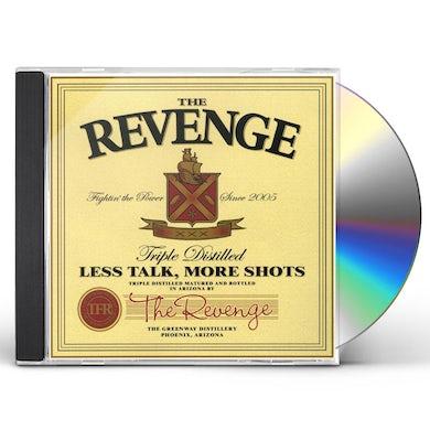 Revenge LESS TALK MORE SHOTS CD