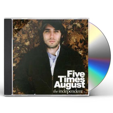 Five Times August INDEPENDENT CD