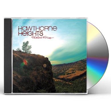 Hawthorne Heights FRAGILE FUTURE CD