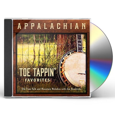 Jim Hendricks APPALACHIAN TOE TAPPIN FAVORITES: OLD-TIME FOLK CD