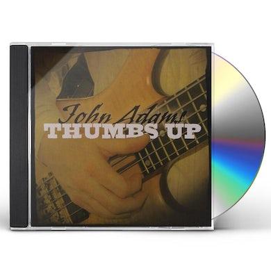 John Adams THUMBS UP CD
