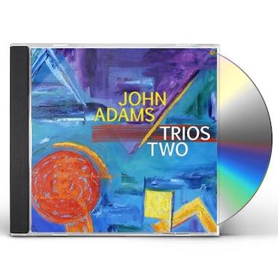 John Adams TRIOS TWO CD