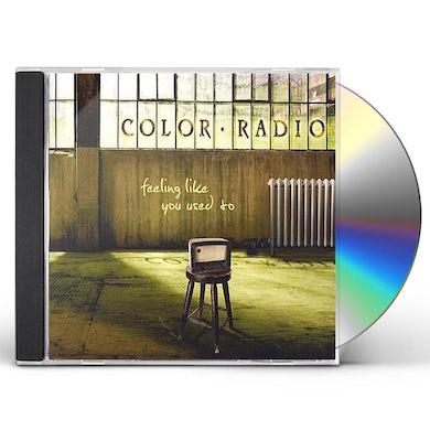 Color Radio FEELING LIKE YOU USED TO CD