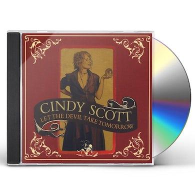Cindy Scott LET THE DEVIL TAKE TOMORROW CD