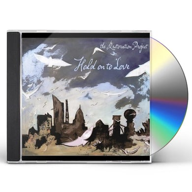 Restoration Project HOLD ON TO LOVE CD