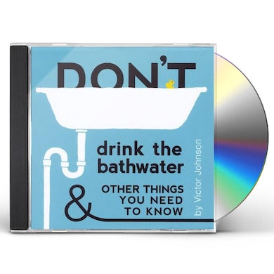 Victor Johnson DON'T DRINK THE BATHWATER CD