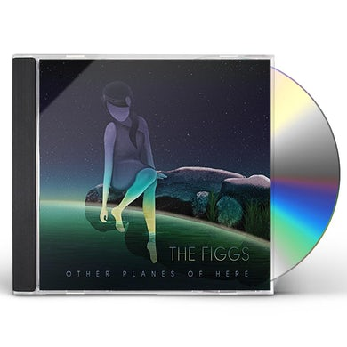 Figgs OTHER PLANES OF HERE CD