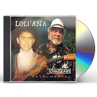 John Keawe LOLI'ANA CD