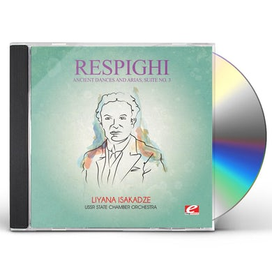 Respighi ANCIENT DANCES & ARIAS SUITE 3 CD