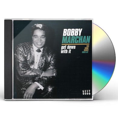 Bobby Marchan GET DOWN WITH IT: SOUL SIDES 1963 - 67 CD