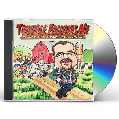 TROUBLE FOLLOWS ME CD