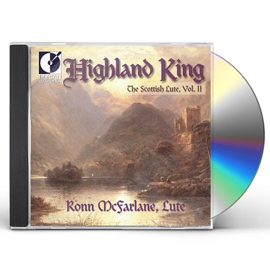 Ronn McFarlane HIGHLAND KING: SCOTTISH LUTE 2 CD