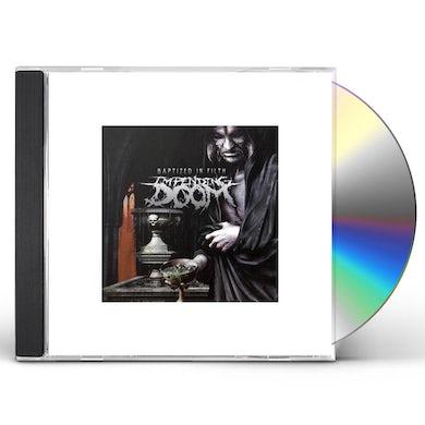 Impending Doom BAPTIZED IN FILTH CD