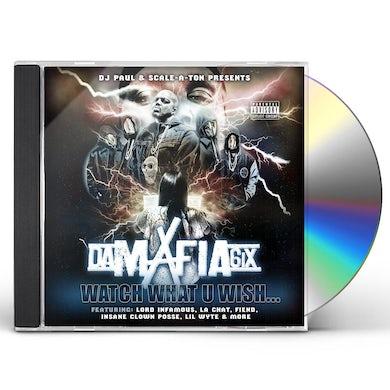 Da Mafia 6ix WATCH WHAT U WISH CD