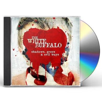 The White Buffalo  SHADOWS GREYS & EVIL WAYS CD