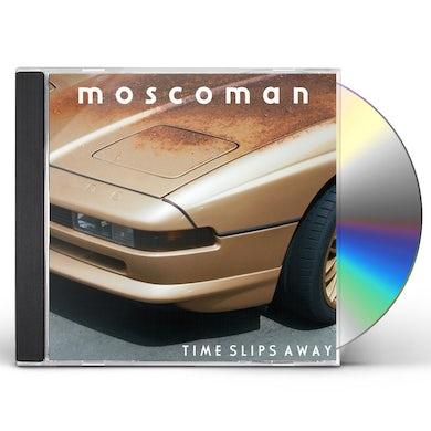 MOSCOMAN TIME SLIPS AWAY CD