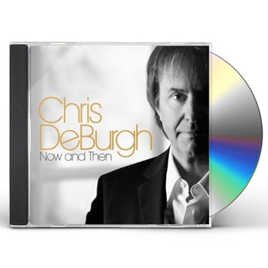 Chris De Burgh NOW & THEN CD