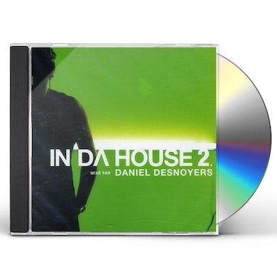 IN DA HOUSE 2: MIX DANIEL DESNOYERS CD