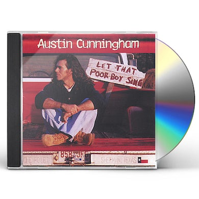 Austin Cunningham LET THAT POOR BOY SING CD