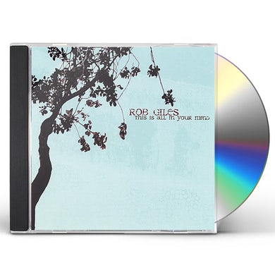 Rob Giles THIS IS ALL IN YOUR MIND CD
