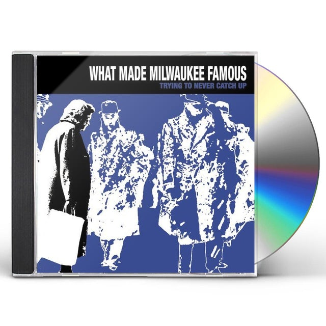 What Made Milwaukee Famous TRYING TO NEVER CATCH UP CD
