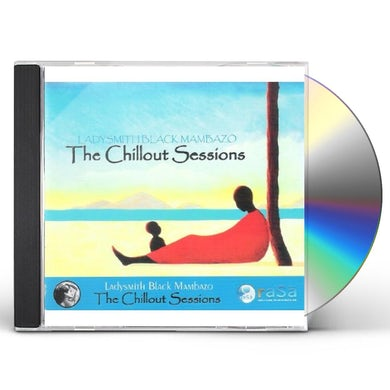 Ladysmith Black Mambazo CHILLOUT SESSIONS CD