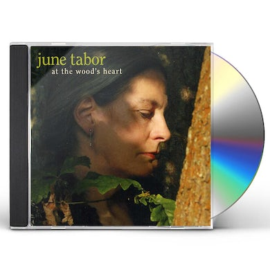 June Tabor AT THE WOOD'S HEART CD