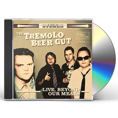 Tremolo Beer Gut LIVE BEYOND OUR MEANS CD