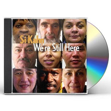 Si Kahn WE'RE STILL HERE CD