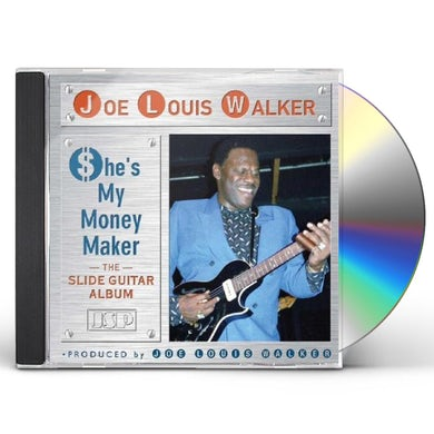 Joe Louis Walker SHE'S MY MONEY MAKER CD
