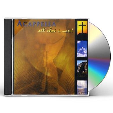 Acappella ALL THAT I NEED CD