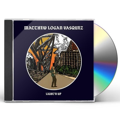 Matthew Logan Vasquez LIGHT'N UP CD