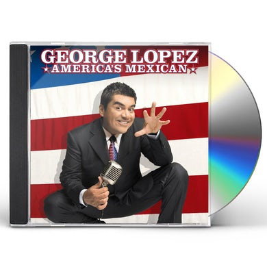 George Lopez AMERICA'S MEXICAN CD