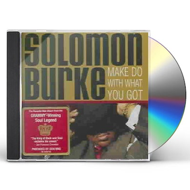 Solomon Burke MAKE DO WITH WHAT YOU GOT CD