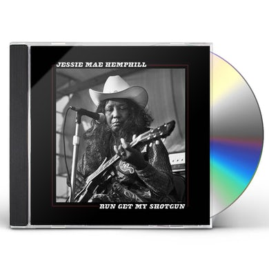 Jessie Mae Hemphill Run Get My Shotgun CD