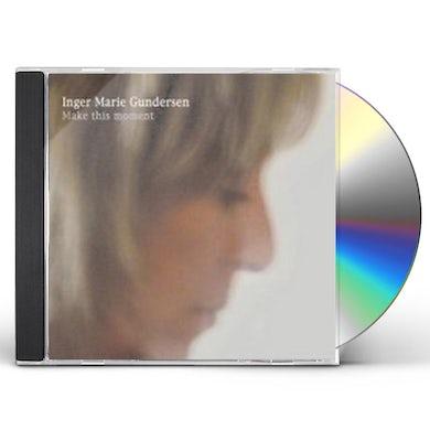 Inger Marie Gundersen MAKE THIS MOMENT CD
